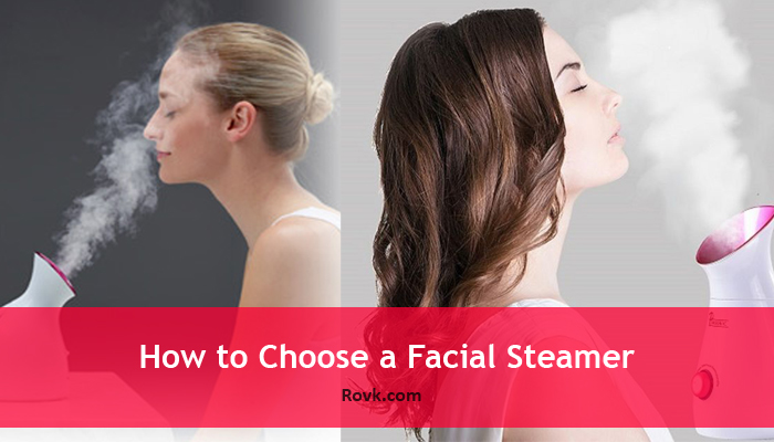 How to Choose a Facial Steamer